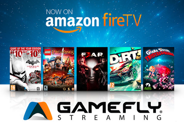 Gamefly Streaming - Amazon Fire TV